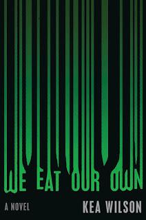 We Eat Our Own - Kea Wilson [kindle] [mobi]